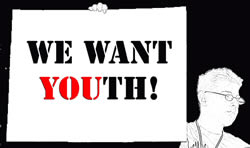 We want youth!